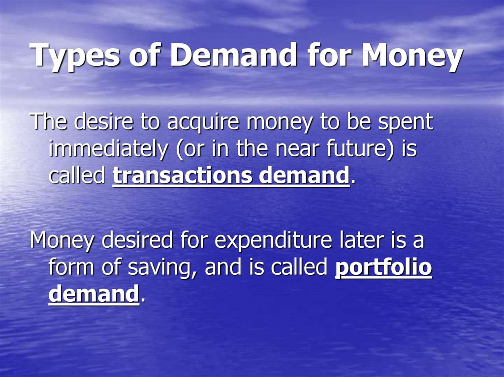 Types of Demand for Money