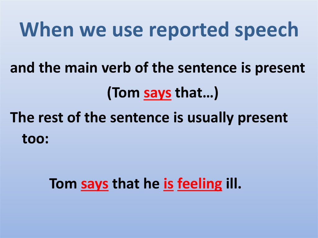 When we use reported speech