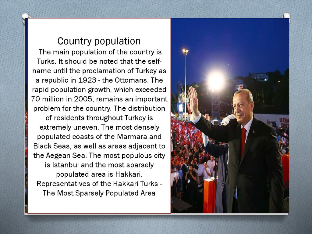 Country population The main population of the country is Turks. It should be noted that the self-name until the proclamation of
