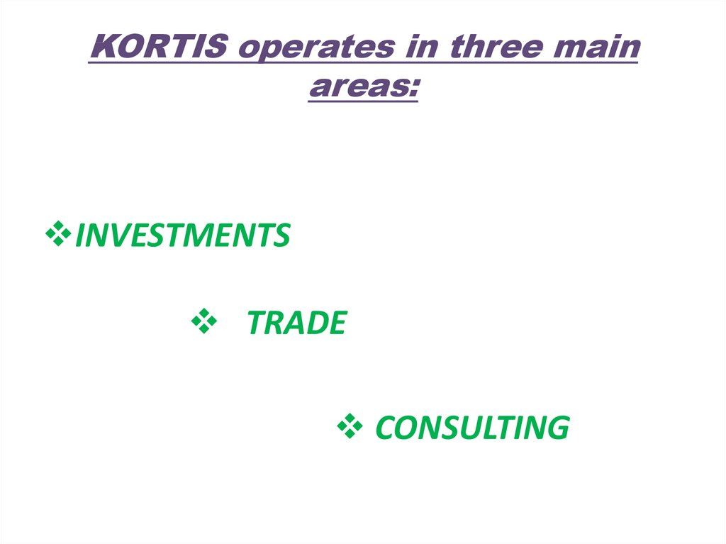 KORTIS operates in three main areas: