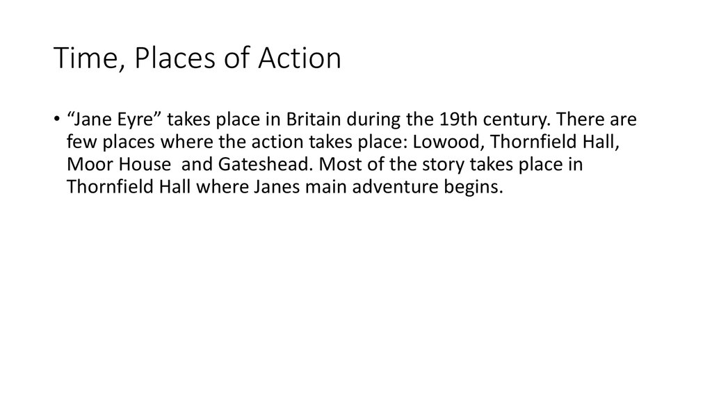 Time, Places of Action