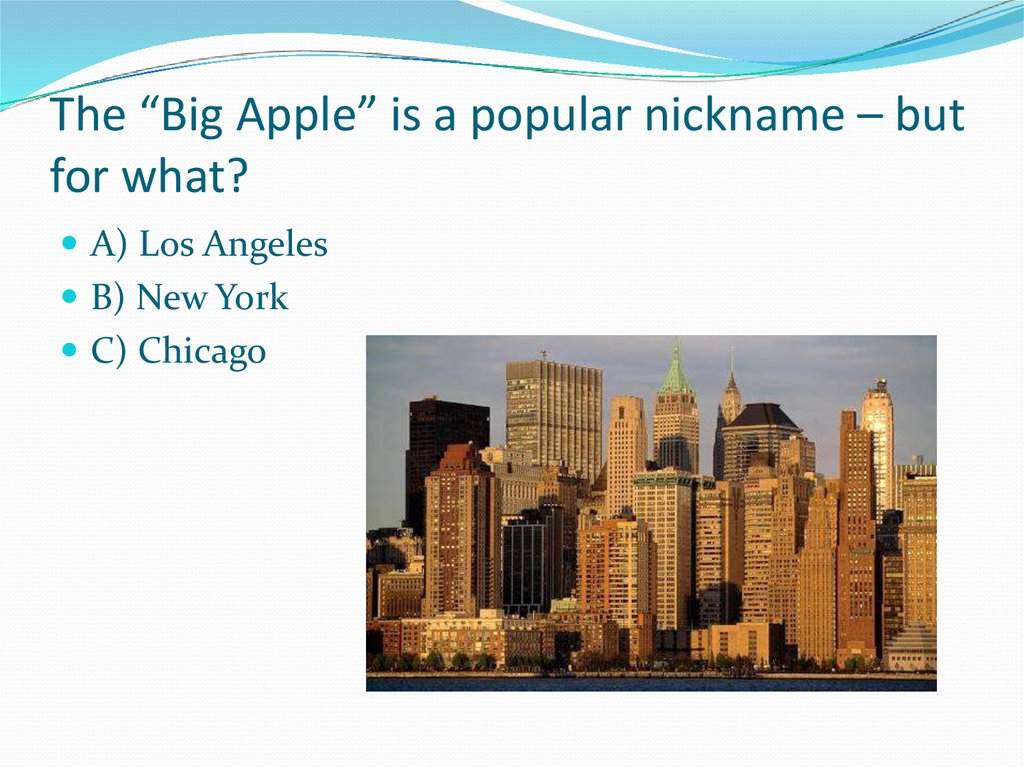 "The ""Big Apple"" is a popular nickname – but for what?"
