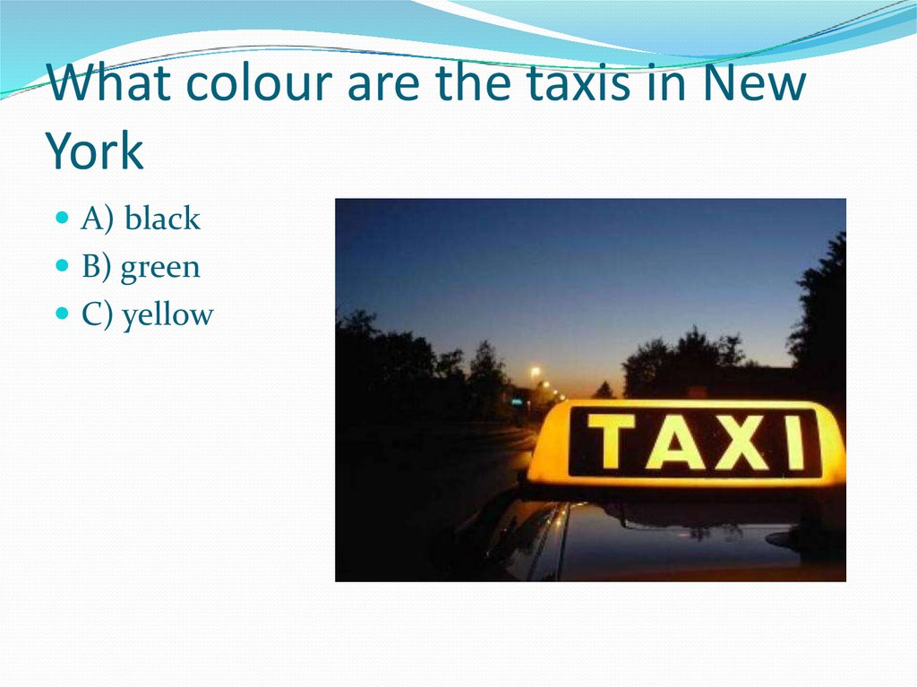 What colour are the taxis in New York