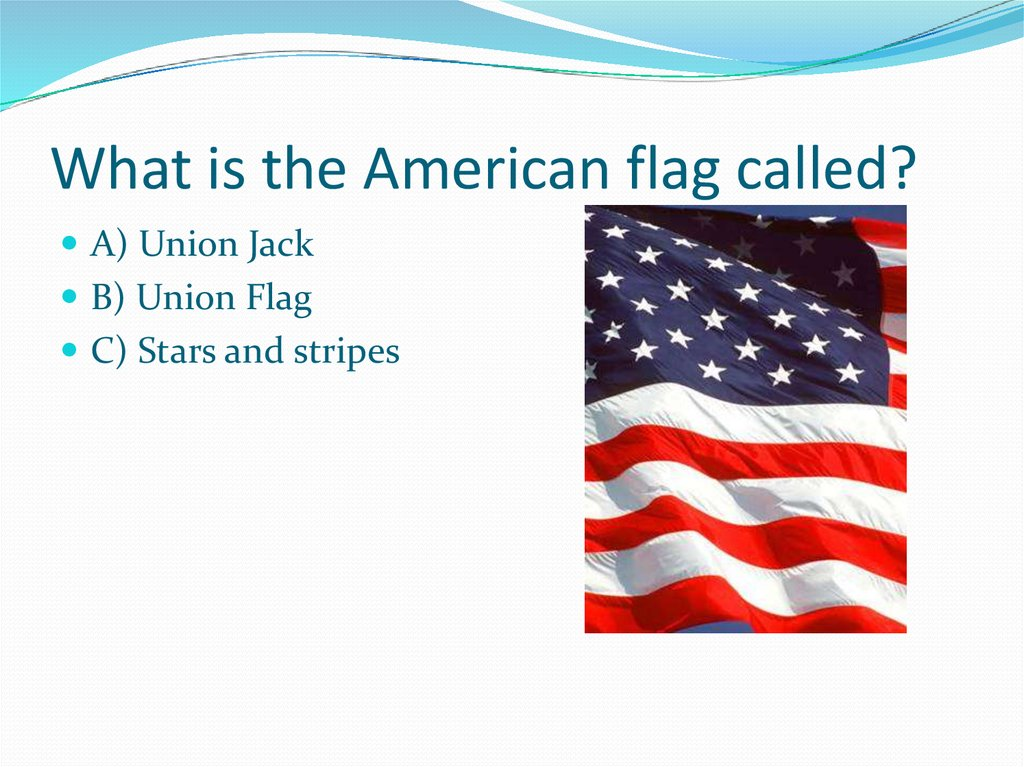 What is the American flag called?