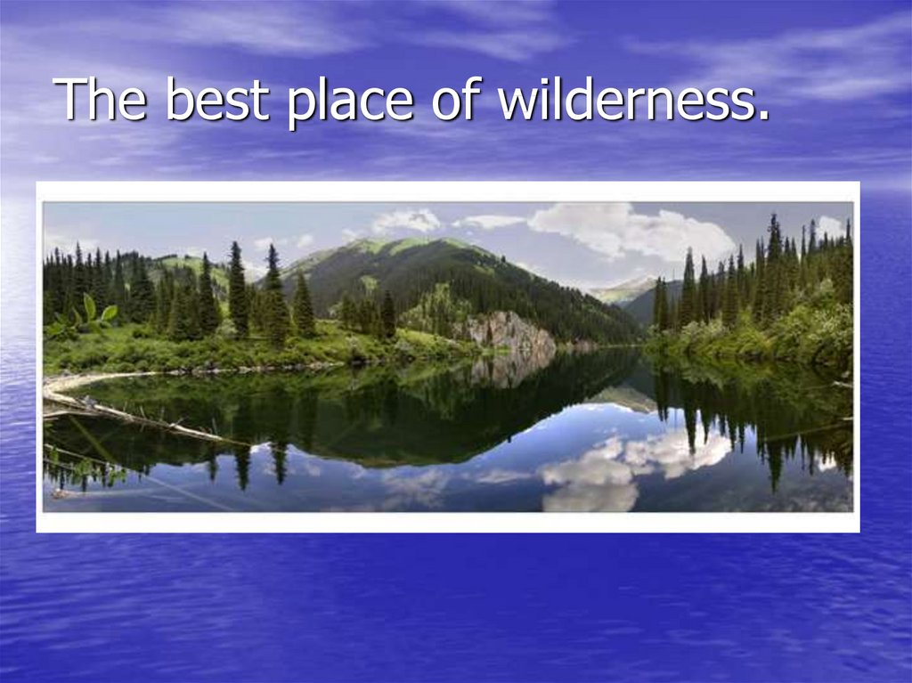 The best place of wilderness.