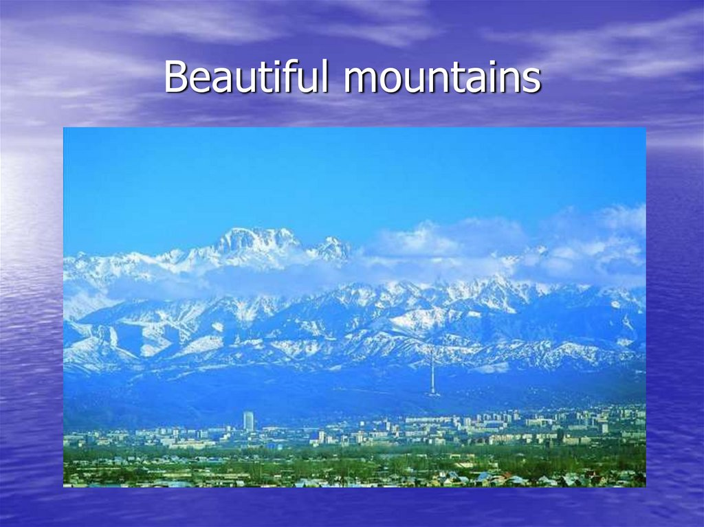 Beautiful mountains