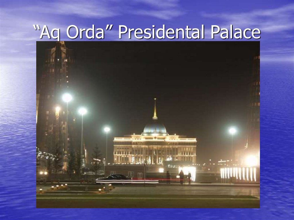 """Aq Orda"" Presidental Palace"