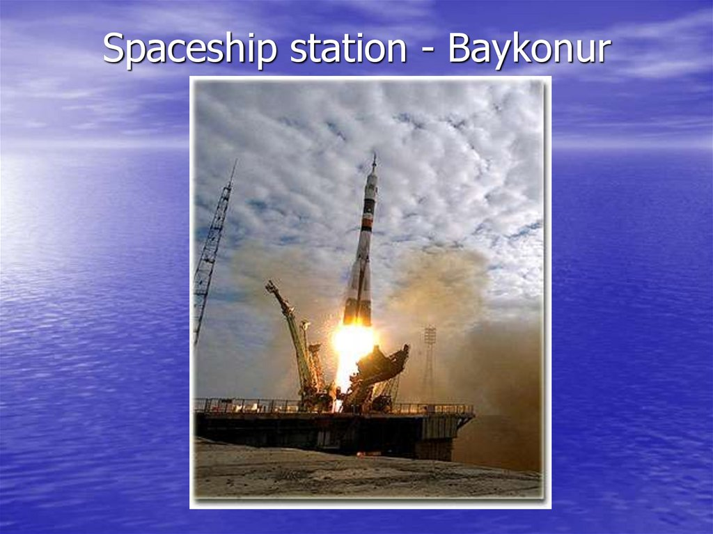 Spaceship station - Baykonur