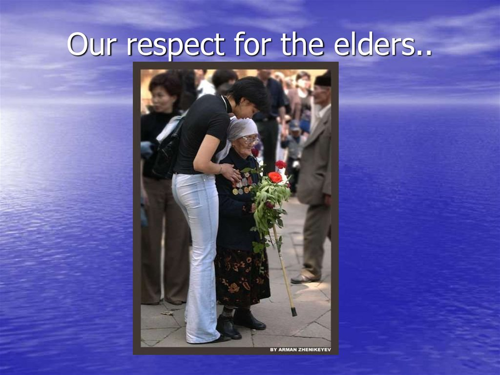 Our respect for the elders..