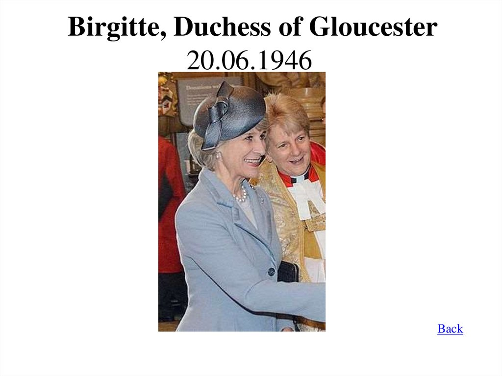 Birgitte, Duchess of Gloucester 20.06.1946