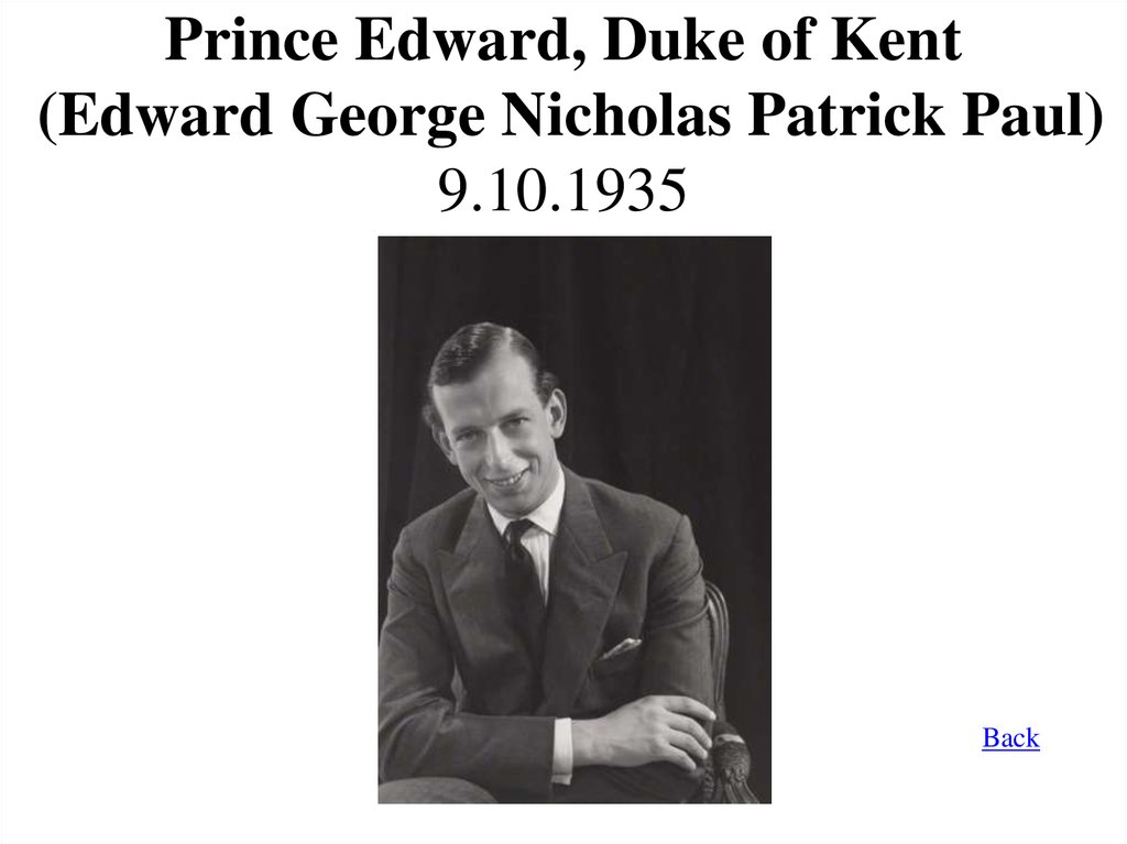 Prince Edward, Duke of Kent (Edward George Nicholas Patrick Paul) 9.10.1935