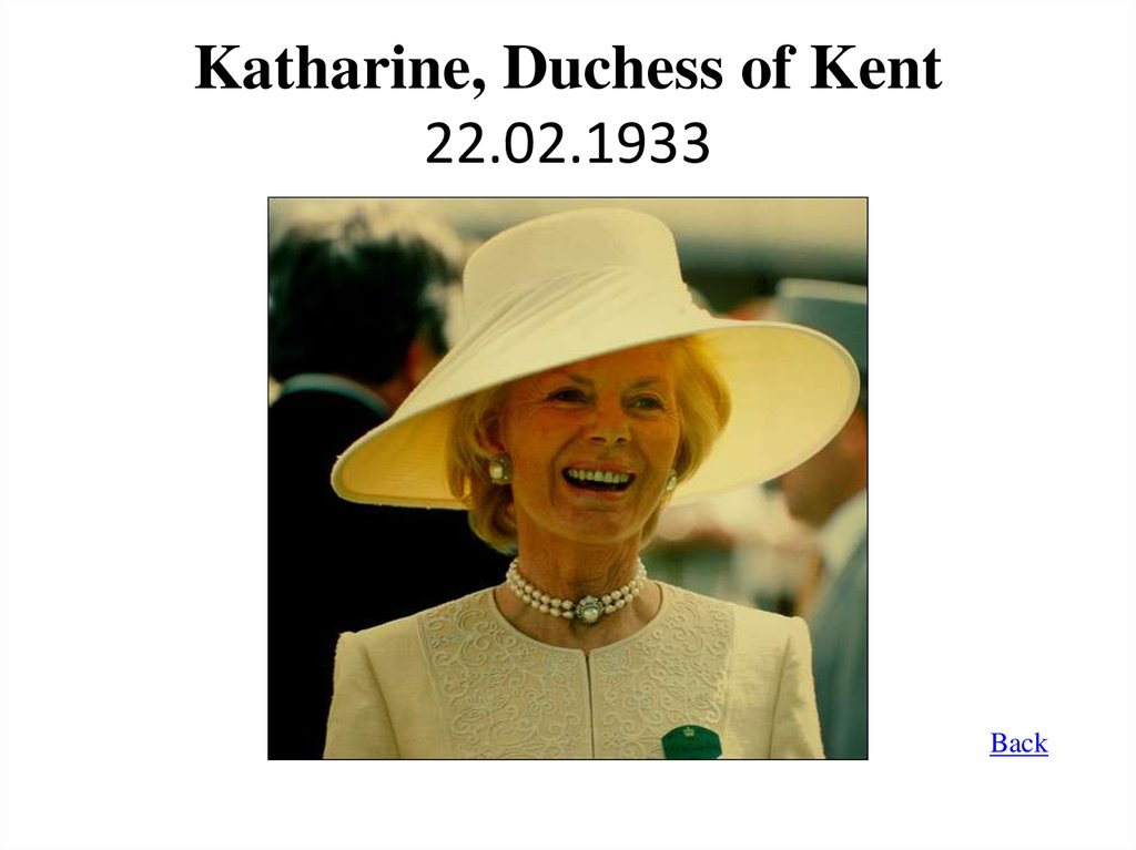 Katharine, Duchess of Kent 22.02.1933