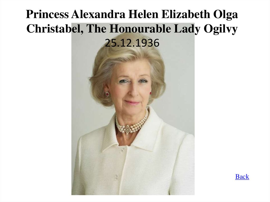 Princess Alexandra Helen Elizabeth Olga Christabel, The Honourable Lady Ogilvy 25.12.1936
