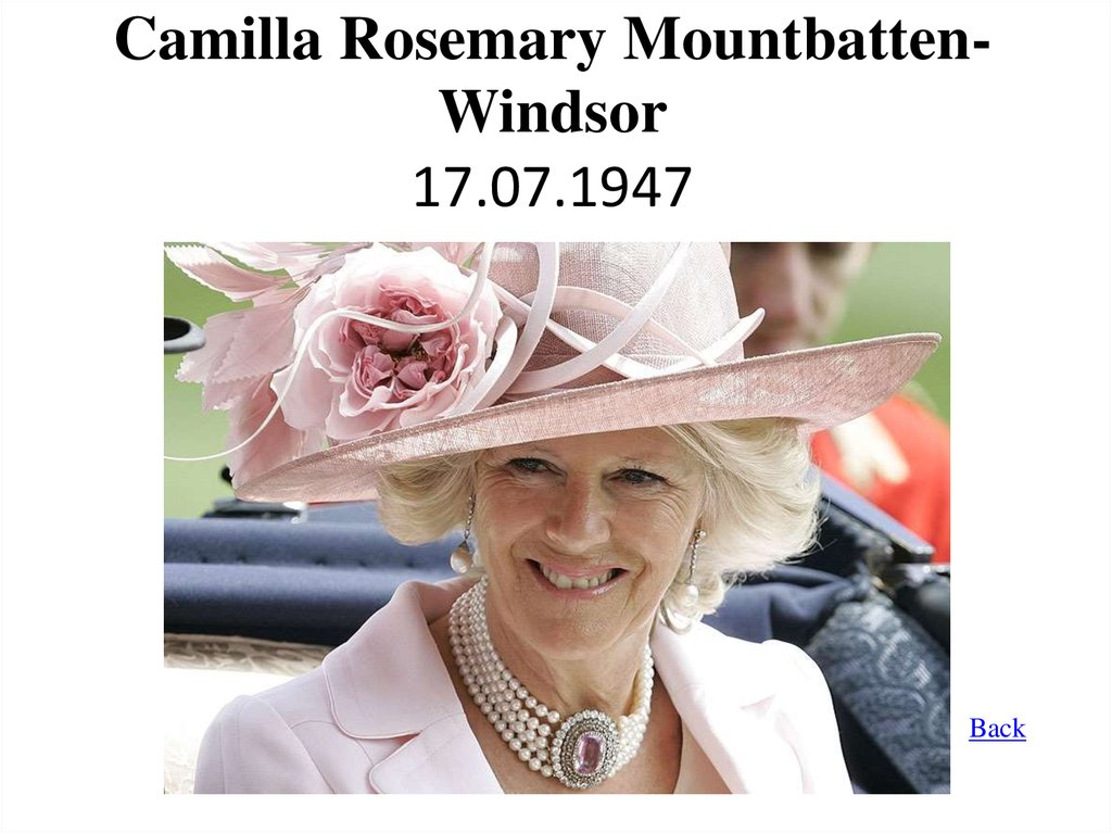 Camilla Rosemary Mountbatten-Windsor 17.07.1947