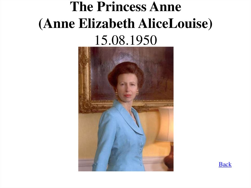 The Princess Anne (Anne Elizabeth AliceLouise) 15.08.1950
