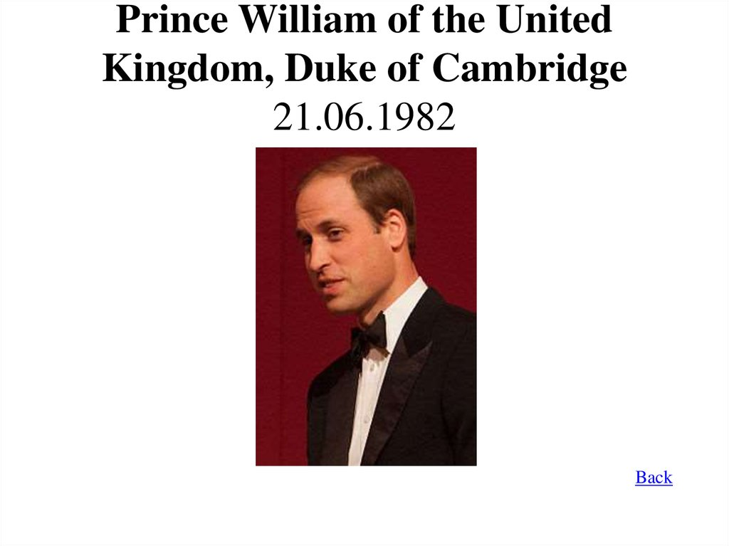 Prince William of the United Kingdom, Duke of Cambridge 21.06.1982