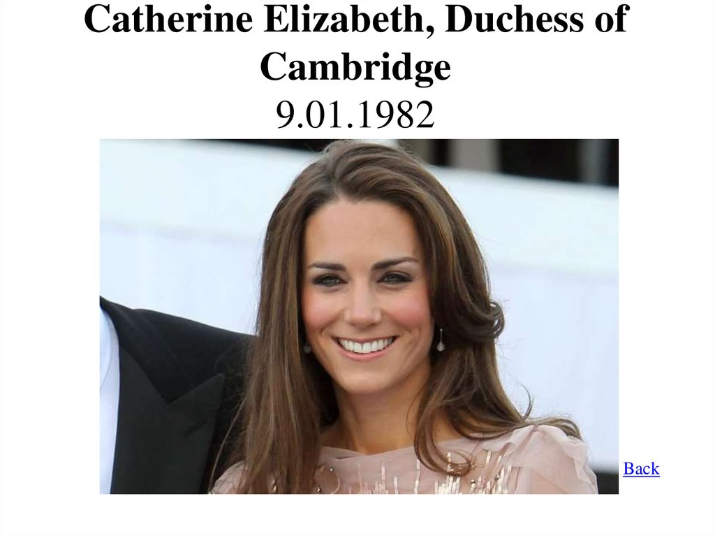 Catherine Elizabeth, Duchess of Cambridge 9.01.1982