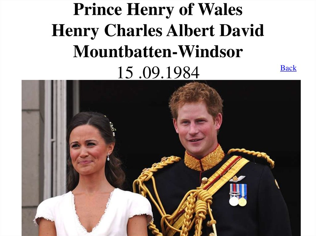 Prince Henry of Wales Henry Charles Albert David Mountbatten-Windsor 15 .09.1984