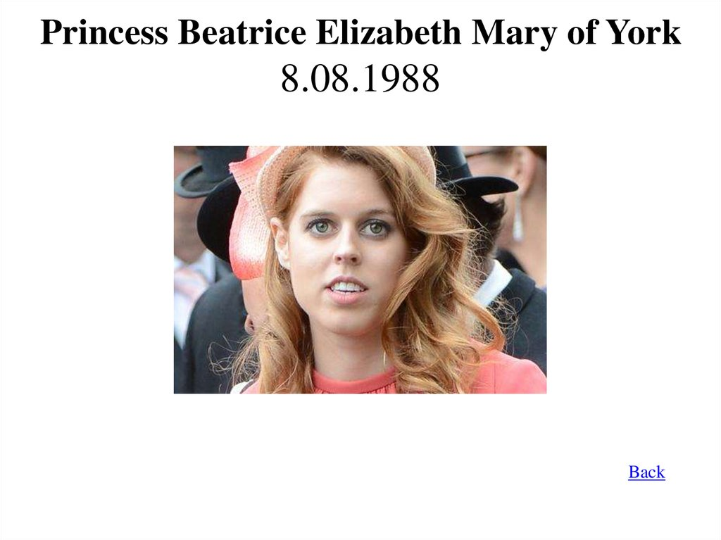 Princess Beatrice Elizabeth Mary of York 8.08.1988