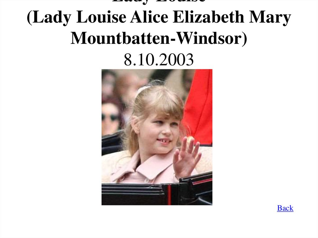 Lady Louise (Lady Louise Alice Elizabeth Mary Mountbatten-Windsor) 8.10.2003