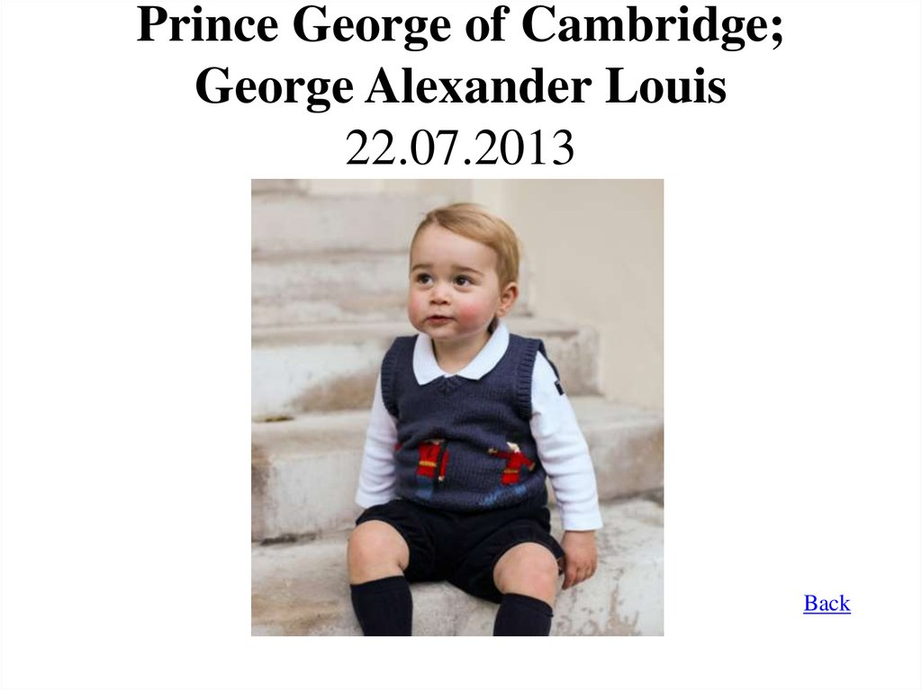 Prince George of Cambridge; George Alexander Louis 22.07.2013