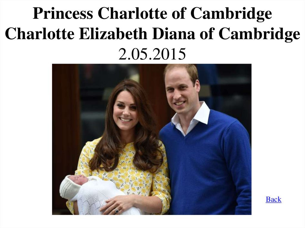 Princess Charlotte of Cambridge Charlotte Elizabeth Diana of Cambridge 2.05.2015