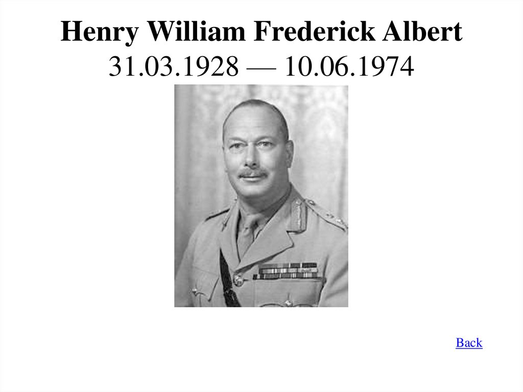 Henry William Frederick Albert 31.03.1928 — 10.06.1974