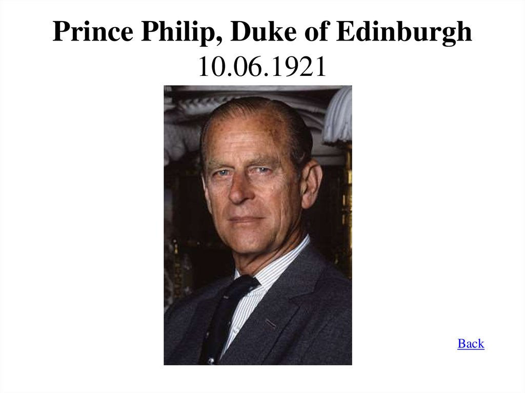 Prince Philip, Duke of Edinburgh 10.06.1921
