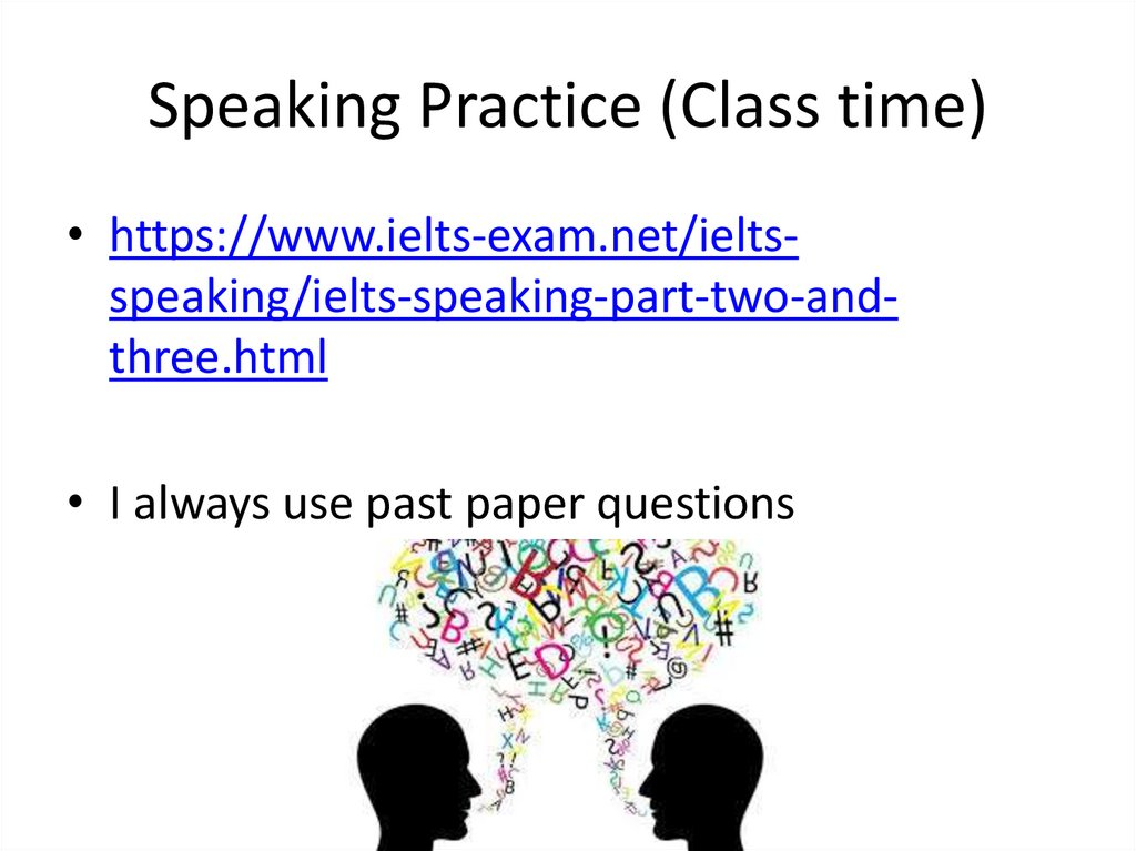 Speaking Practice (Class time)