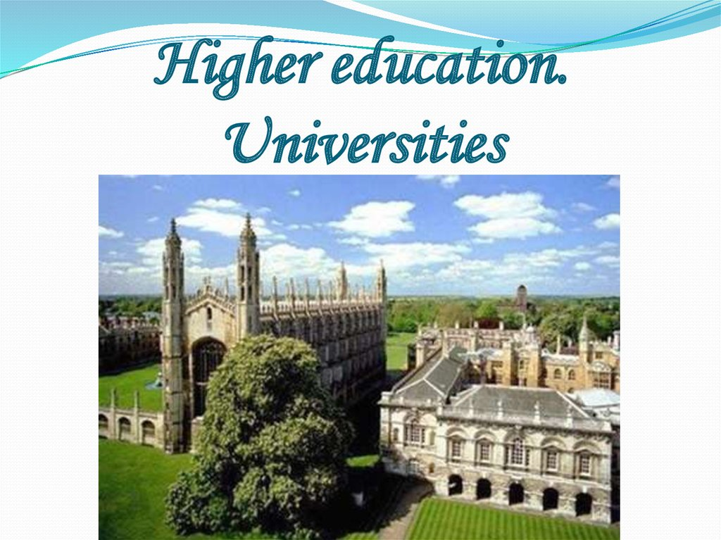 Higher education. Universities