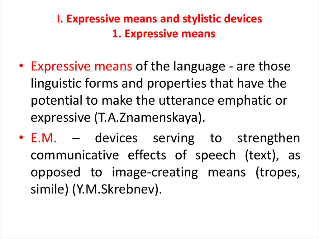 I. Expressive means and stylistic devices 1. Expressive means