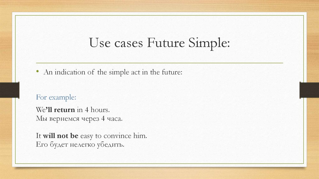 Use cases Future Simple: