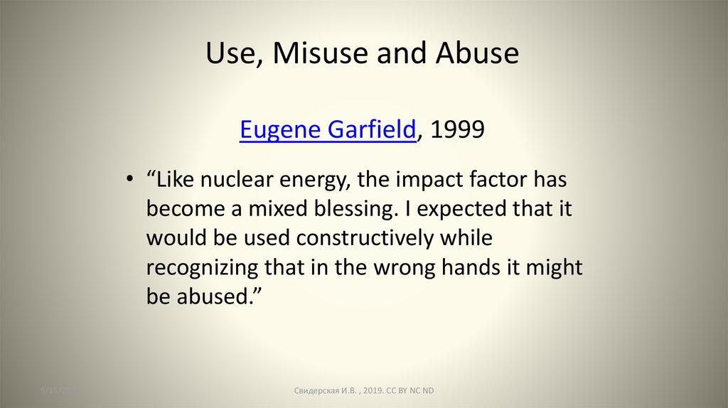 Use, Misuse and Abuse Eugene Garfield, 1999