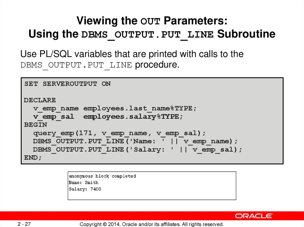 Viewing the OUT Parameters: Using the DBMS_OUTPUT.PUT_LINE Subroutine