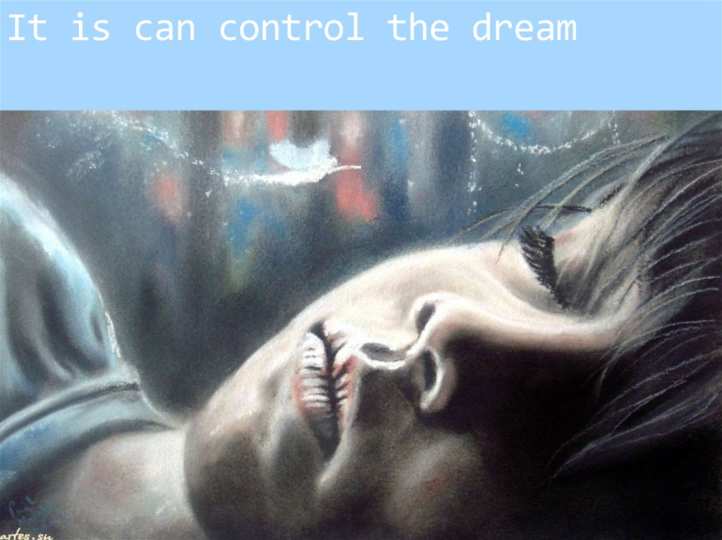 It is can control the dream