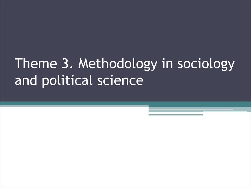 Theme 3. Methodology in sociology and political science