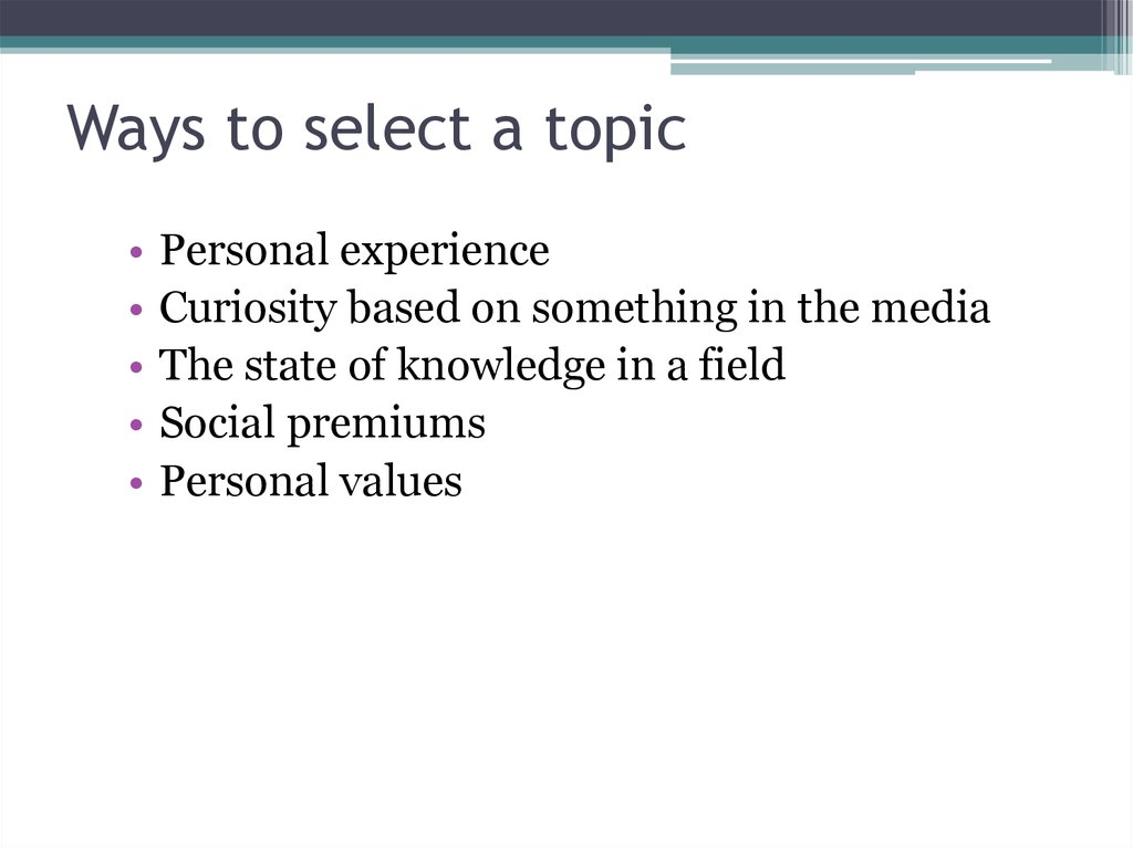 Ways to select a topic