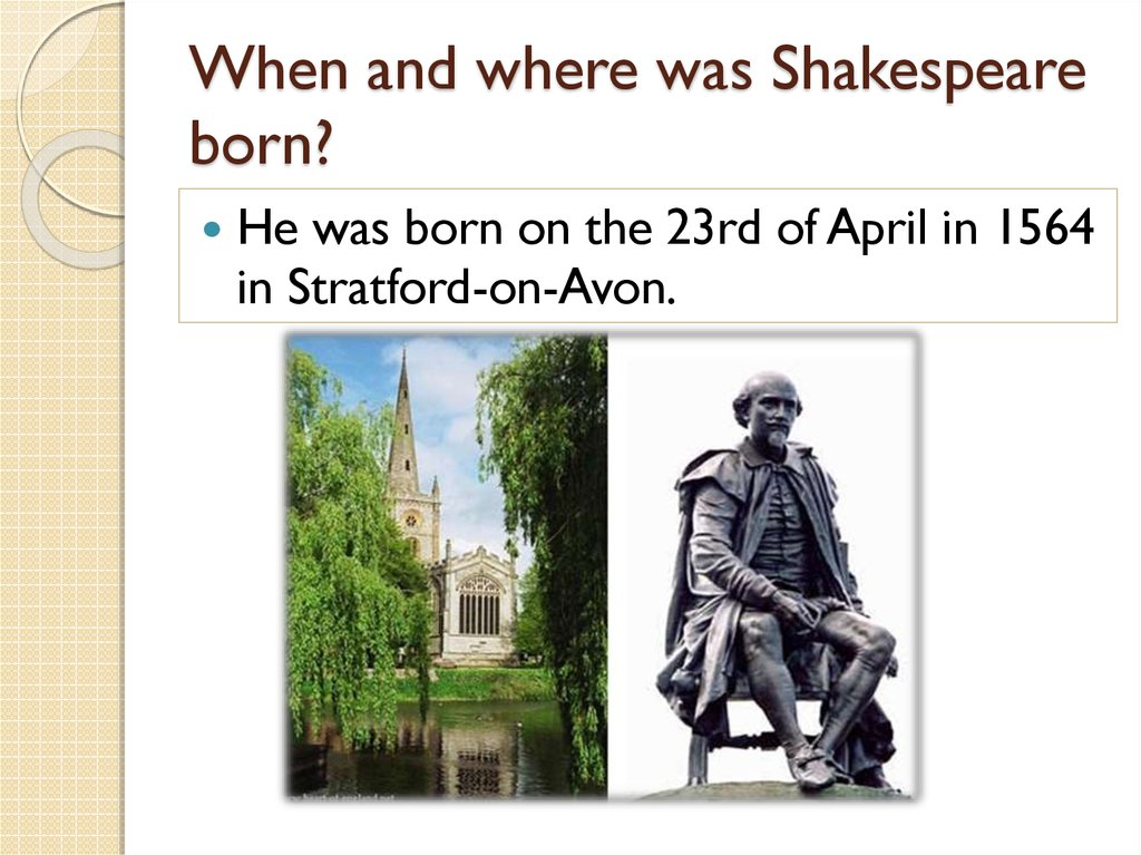 When and where was Shakespeare born?