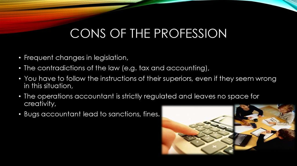 Cons of the profession