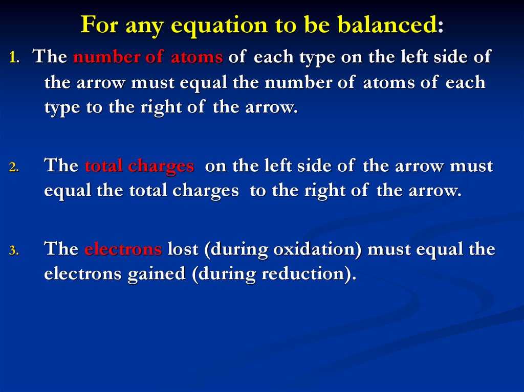 For any equation to be balanced: