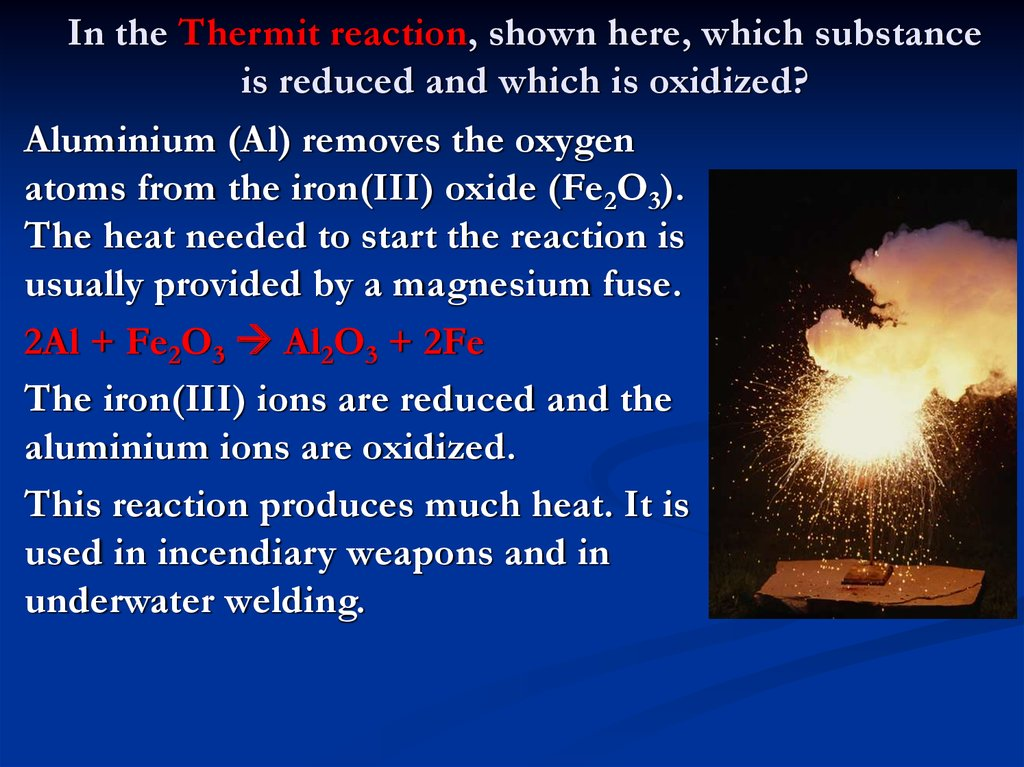 In the Thermit reaction, shown here, which substance is reduced and which is oxidized?