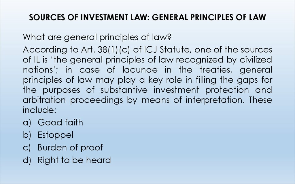 SOURCES OF INVESTMENT LAW: GENERAL PRINCIPLES OF LAW