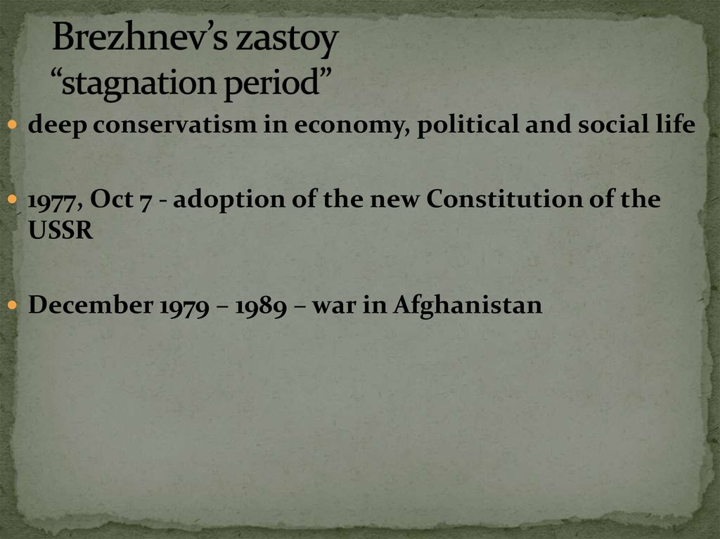 "Brezhnev's zastoy ""stagnation period"""