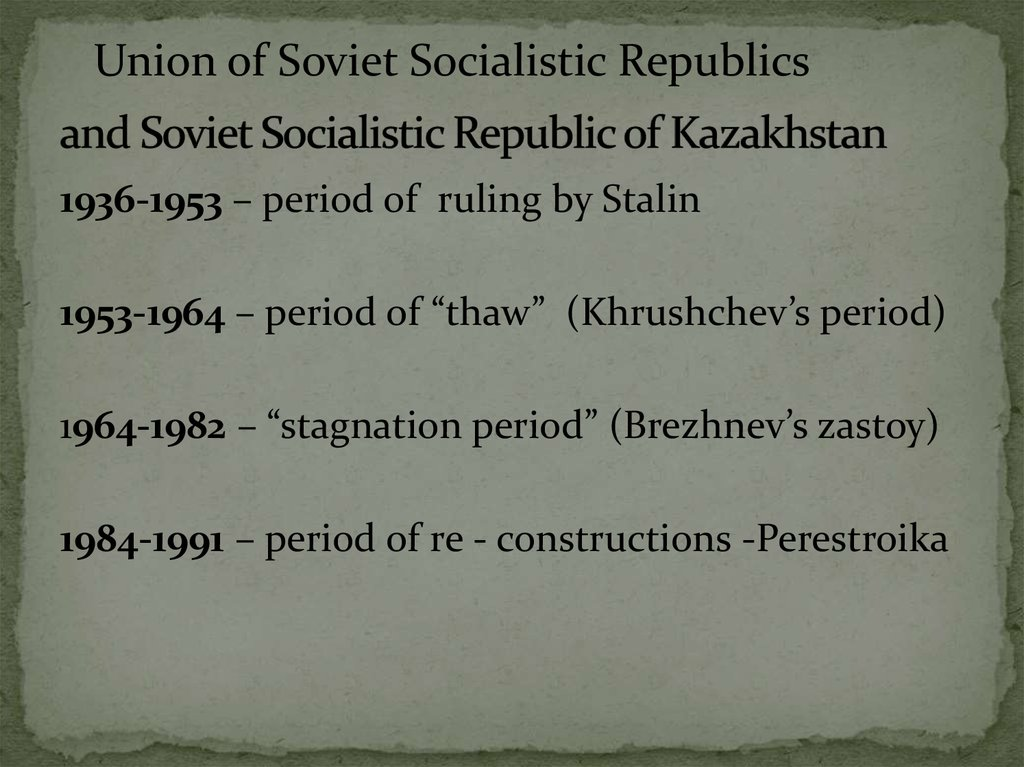 and Soviet Socialistic Republic of Kazakhstan