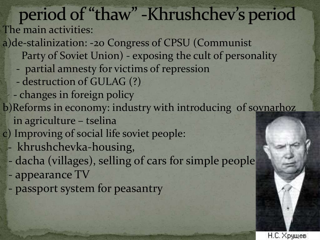 "period of ""thaw"" -Khrushchev's period"