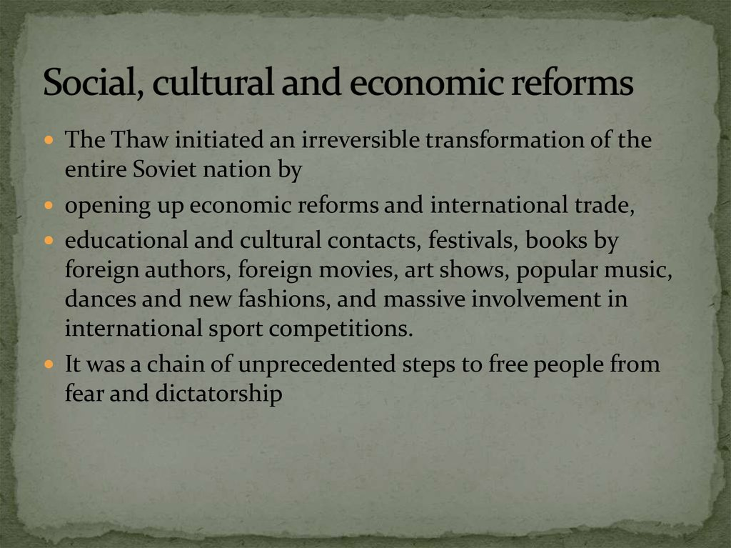 Social, cultural and economic reforms