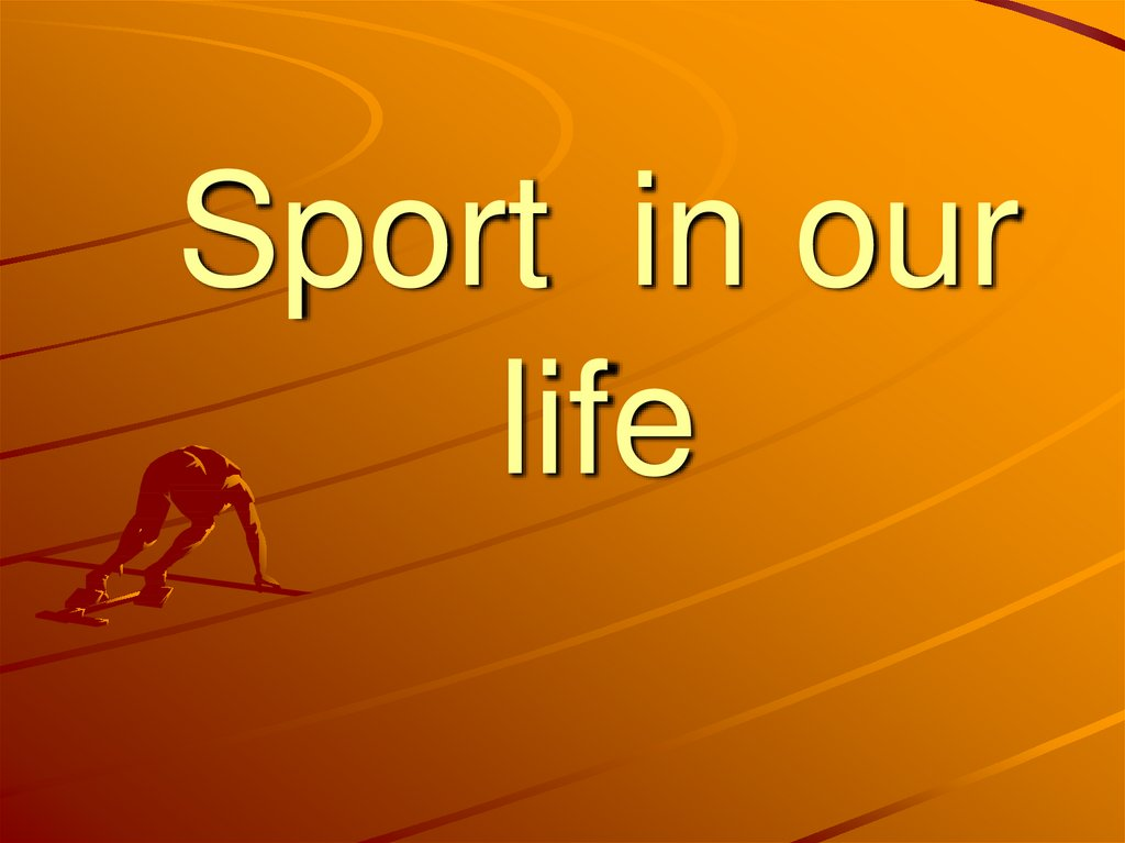 Sport in our life