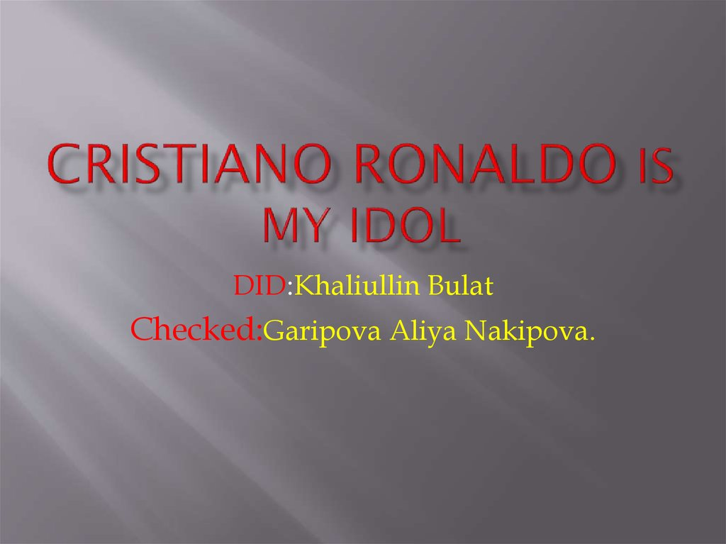 Cristiano Ronaldo is my idol
