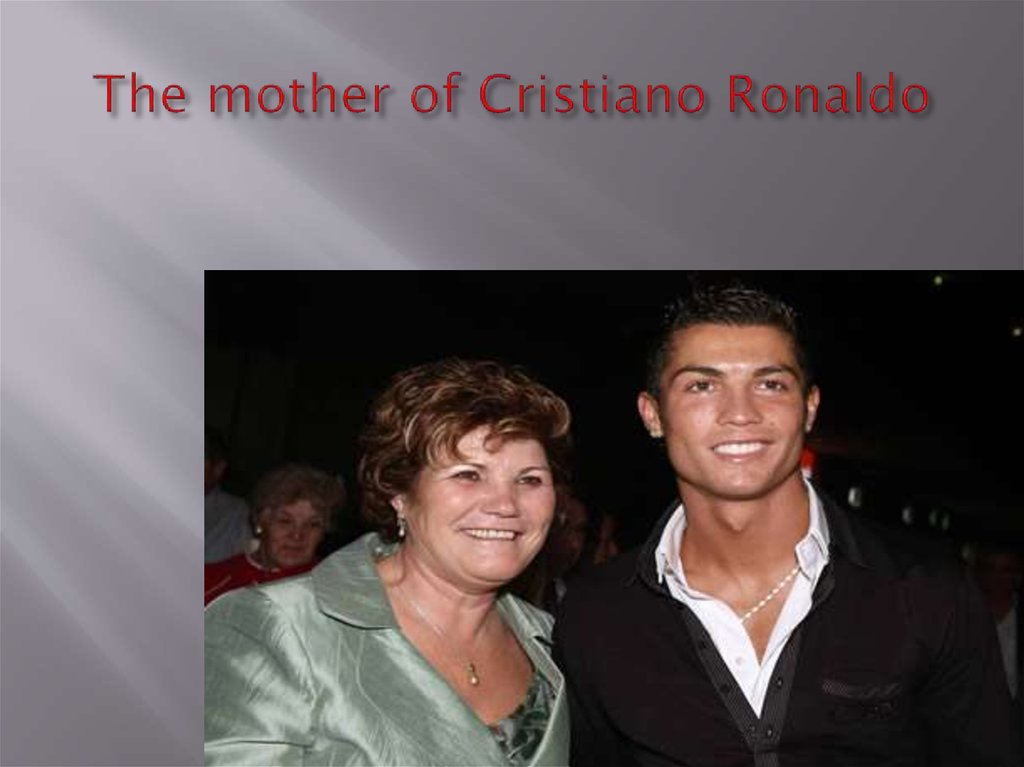 The mother of Cristiano Ronaldo