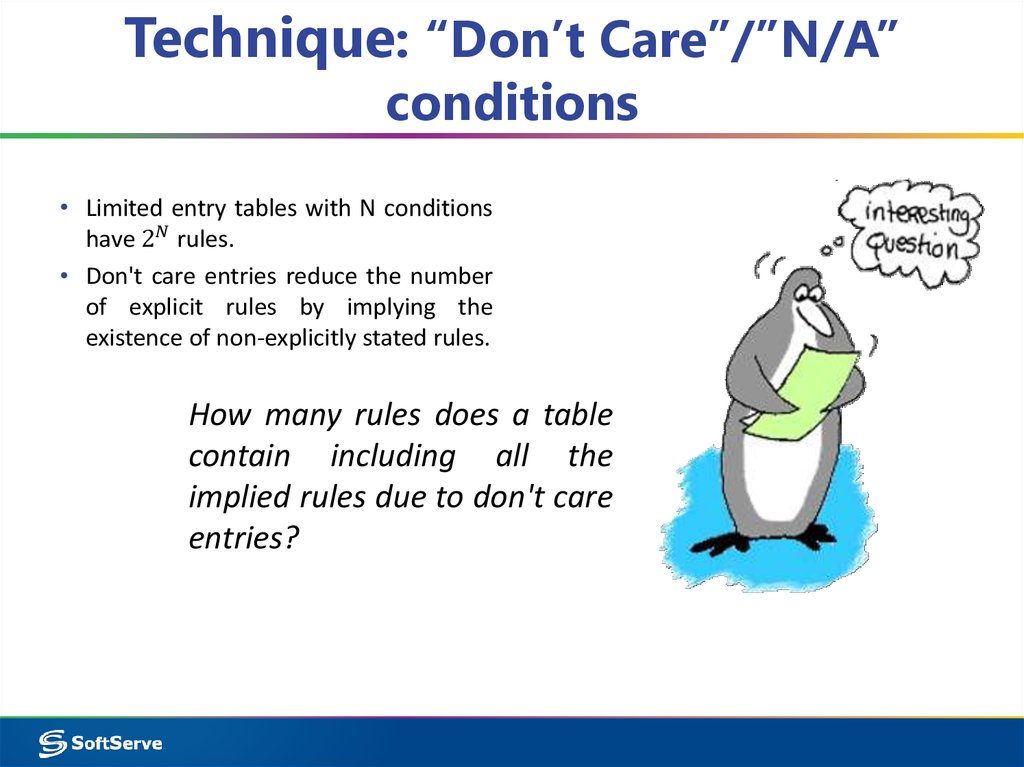 "Technique: ""Don't Care""/""N/A"" conditions"